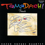 [Jazz album] TOMODACHI (friend) / Suzuki, Kazuo Quartet (all 9 songs)