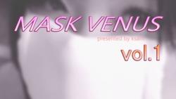 MASK VENUS vol.1 Akina